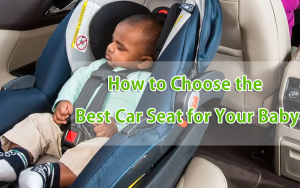Choose Best Car Seat for Your Baby